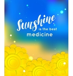 Sunshine is the best medicine Summer background vector