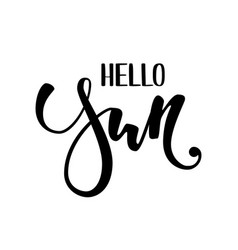 hello sun hand drawn calligraphy and brush pen vector image vector image