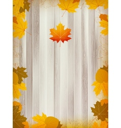 Autumn leaves on wooden background plus EPS10 vector image vector image