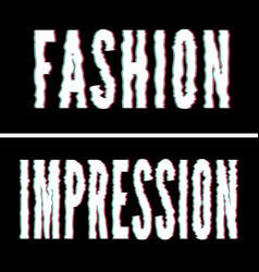 Fashion impression slogan holographic and glitch vector