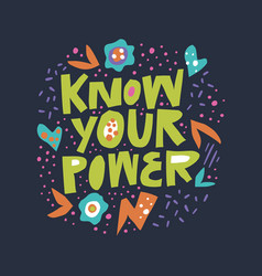 know your power flat hand drawn lettering vector image