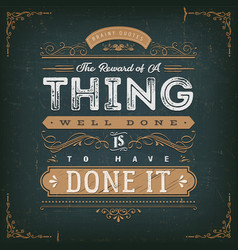 The reward of a thing well done motivation quote vector