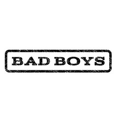 bad boys watermark stamp vector image vector image