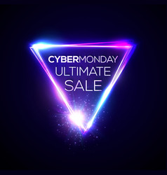 Cyber monday ultimate sale text in neon triangle vector