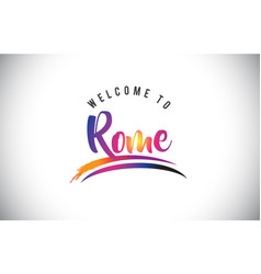 Rome welcome to message in purple vibrant modern vector