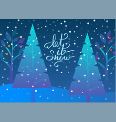 winter holiday let it snow with fir-tree vector image