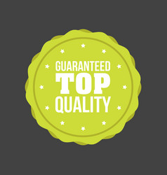 guaranteed top quality flat badge sign round label vector image vector image