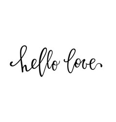 Hello love hand drawn creative calligraphy and vector