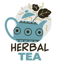 herbal tea teapot with mint leaves label vector image