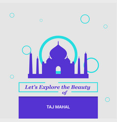 lets explore the beauty of taj mahal agara india vector image
