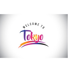 Tokyo welcome to message in purple vibrant modern vector
