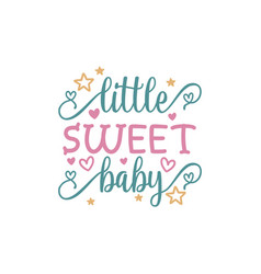 Little sweet baquote lettering vector