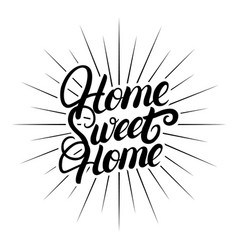 home sweet home hand written lettering vector image vector image