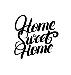 home sweet home hand written lettering vector image