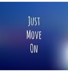 Blue background with inspiration text JUST MOVE ON vector