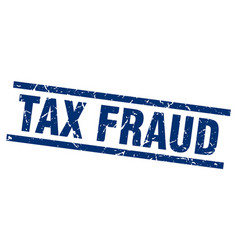 Square grunge blue tax fraud stamp vector