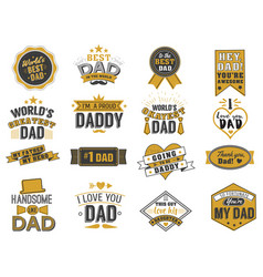 isolated happy fathers day quotes on the white vector image vector image