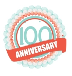 Cute template 100 years anniversary with balloons vector