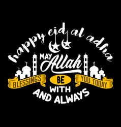happy eid al adha may allah blessings be with you vector image