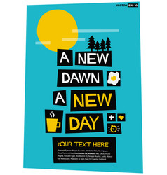 A new dawn a new day vector
