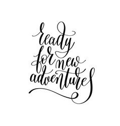 ready for new adventures inspirational quote about vector image vector image