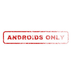 Androids only rubber stamp vector
