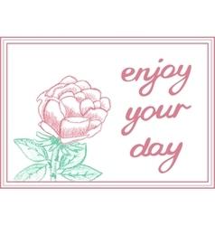 enjoy your day inspirational gentle card vector image
