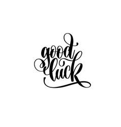 Good luck - hand lettering inscription motivation vector