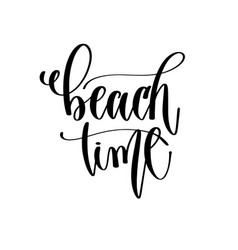 beach time - travel lettering inspiration text vector image