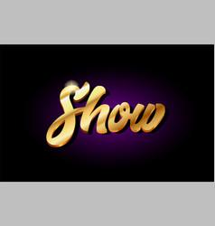 show 3d gold golden text metal logo icon design vector image