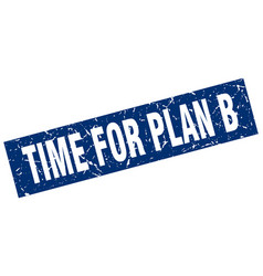square grunge blue time for plan b stamp vector image