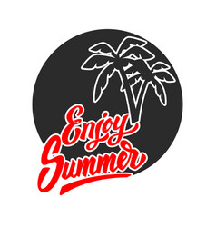 enjoy summer lettering phrase with palms design vector image