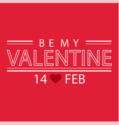 Valentine day be my valentine image vector