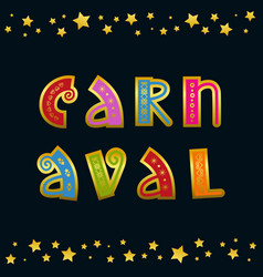 Lettering of carnaval with stars on dark vector