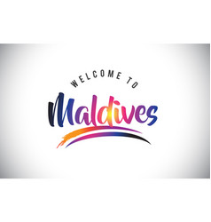 Maldives welcome to message in purple vibrant vector