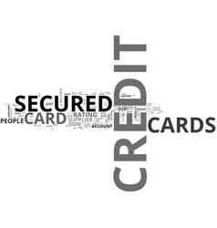 what do you mean by a secured credit card text vector image vector image