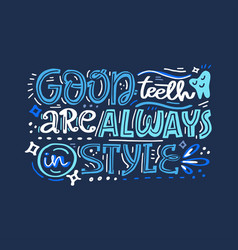 Good teeth lettering vector