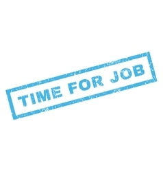 Time For Job Rubber Stamp vector