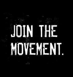 join movement motivation quote vector image