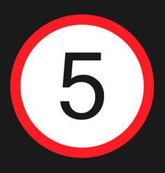 Maximum speed limit 5 sign flat icon vector