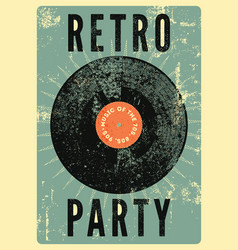 Retro party vintage grunge poster with vinyl disk vector
