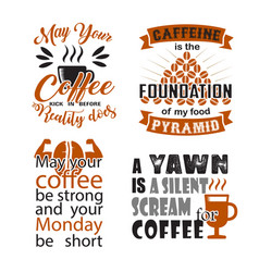 coffee quote and saying set good for print design vector image