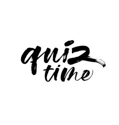 quiz time phrase handwritten with a brush vector image