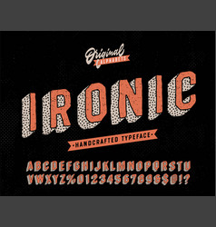 ironic funny hand drawn typeface vector image