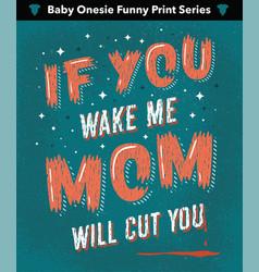 Ironic hand lettered baby onesie print vector