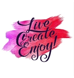 Live create enjoy Metallic Foil Shining vector image