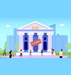 Bank closed financial crisis people bankrupt vector