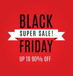 black friday super sale inscription design vector image