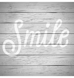 Slogan wood gray smile vector