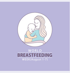 world breastfeeding week poster design vector image